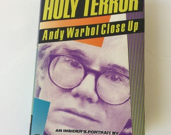Holy Terror: Andy Warhol Close Up by Robert Colacello 1990