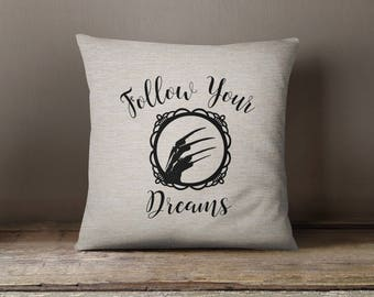 "Nightmare on Elm Street: Freddy ""Follow Your Dreams"" parody pillow cover 18x18inch/insert available/fiber arts/movie quotes/horror movie"