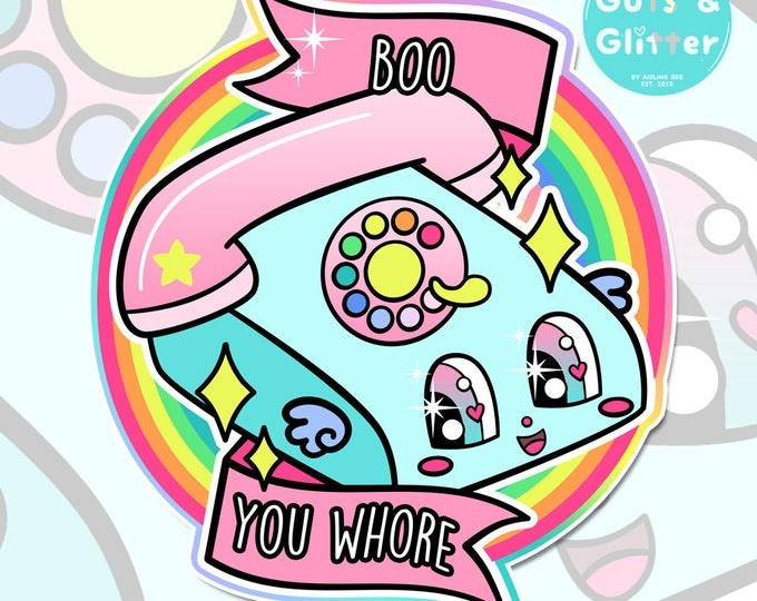 "Boo You Whore, Kawaii Toy Phone, ""Mean Girls"" Style Holographic Sticker"