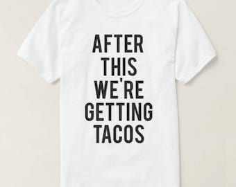 RESERVED: 7 T-shirts After This We're Getting TACOS T-Shirt - Bridal Party Getting Ready Outfit - Bride robe