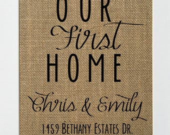Our first home / custom order burlap sign / wedding gift / housewarming gift / new house sign / new address announcement / birthday christma
