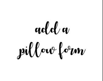 add on item: pillow form