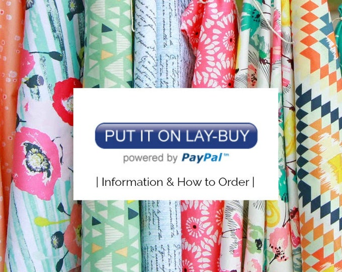 Featured listing image: Fabric Lay-Buys, Lay-Aways | Powered by PayPal | Customer Information | Terms and Conditions | Quilting, Sewing, Home Decor, Stash Builders