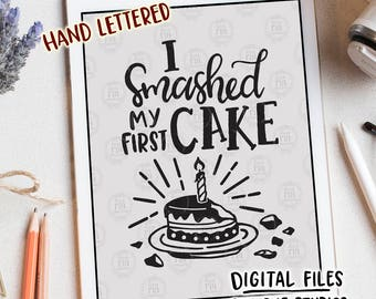 I smashed my first cake, cute fun 1st birthday cake smash digital cut files, SVG, DXF,studio3 for cricut, silhouette cameo, diy vinyl decals