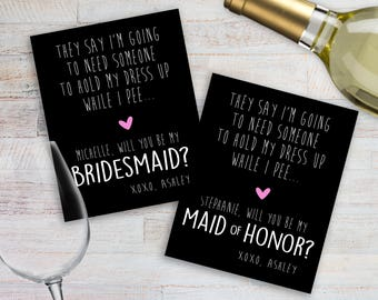 Be My Bridesmaid Wine Label- Ask Bridesmaid Wine Label - Be My Maid of Honor Wine Label - Hold Dress While I Pee - Funny Wine Label