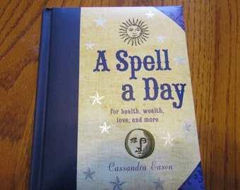 A Spell a Day for Health, Wealth, Love and More