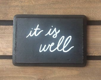 Black and White Wooden Sign - 13. it is well