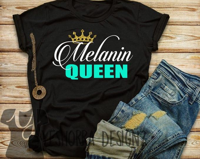 Melanin Queen Shirt, Melanin Goddess Shirt,  Black Girl Magic, My Black Is Beautiful, Black Girls Rock, Melanin Queen, African Queen