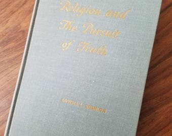 Vintage Book. 1959 Religion And The Pursuit Of Truth, Lowell L. Bennion