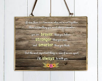 "Winnie The Pooh Quote PRINT - ""If Ever There Is A Tomorrow When We're Not Together... You Are Braver...""  Inspirational Disney Print."