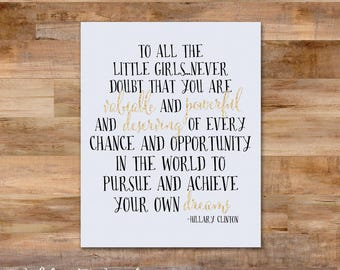 Hillary Clinton quote - letter to all little girls - gold glitter - 8 x 10 printable