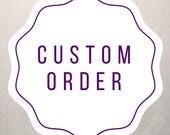 Custom Order for Emily