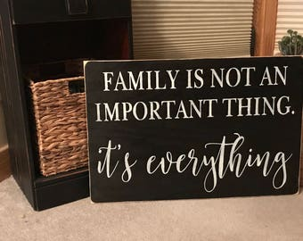 Family Is Not An Important Thing Its Everything Farmhouse Rustic Fixer Upper Inspired Wood Sign