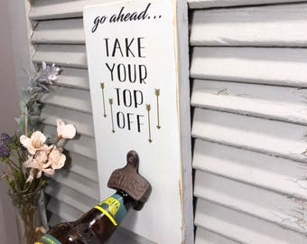Take your top off l Wall Mount Beer Bottle Opener l Bar Signs l Kitchen Signs | Farmhouse Decor | Robins egg blue
