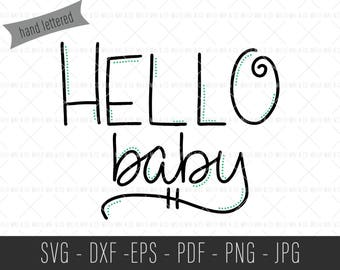 Hello Baby SVG, Hello Baby Cut File, New Baby SVG, New Baby Cut File, Baby SVG, Baby Cut File, Commercial Svg, Commercial Cut File, Svg