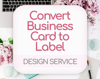 Design Service • Convert Business Card Design to a Label Design