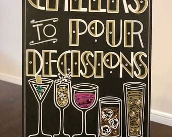 "Art Deco- Roaring Twenties- Vintage- Great Gatsby Wedding ""Cheers to Pour Decisions"" Quote Hand Painted Sign"