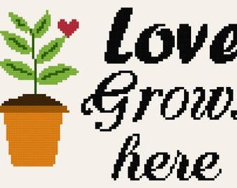 Love Grows Here Cross Stitch Pattern, funny quote cross stitch pattern, instant PDF download