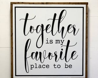 Together is my Favorite Place to be, Farmhouse Sign, Framed Wood Sign, Fixer Upper, Farmhouse Decor, Wall Art