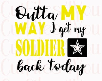 Army SVG, Soldier svg, redeployment svg, get my Soldier back file, Silhouette cut file, Cricut cut file, SVG, DXF, png, eps file htv ready