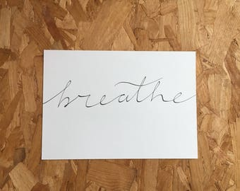10x8 Breathe Hand-Lettered Print