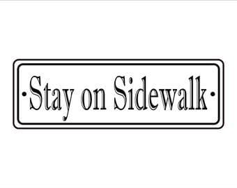 "2"" x 6"" Stay On Sidewalk Sign - Free Shipping"