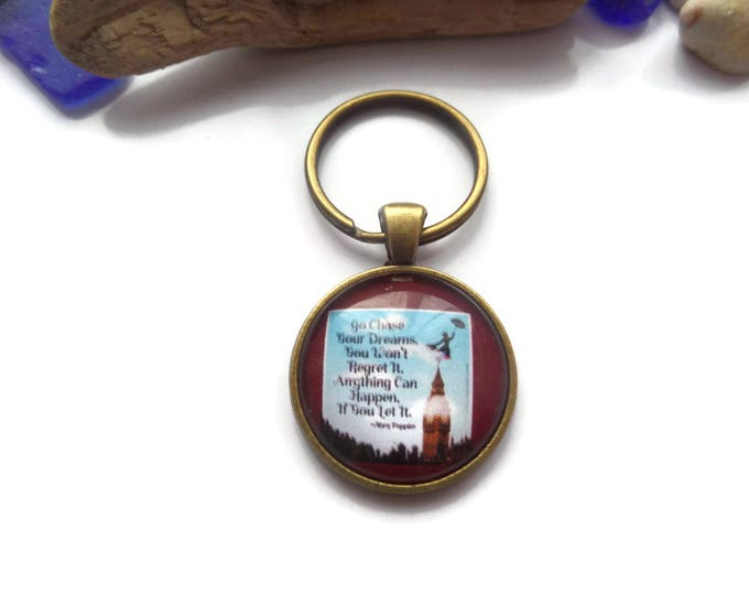 """Mary Poppins themed """" go chase your dreams """" 25mm glass cabochon keyring gift, university gift, college gift, novelty gift, sandykissesuk"""