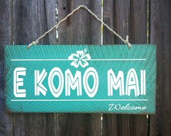 Hawaiian Welcome Sign, E Komo Mai, Welcome, Hawaiian Decor, Beach Sign, Beach House Decor, Surf Decor, Surf Shack, Hawaii decor, 331