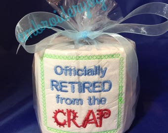 """Adult Humor Machine Embroidered gag gift for the """"Officially Retired from the Crap"""", Toilet Paper."""