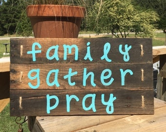 Family Wall Hanging - Family Pallet Sign - Gather Sign - Wood Family Sign - Farmhouse Decor - Rustic Kitchen Sign - Family Gather Pray