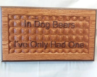 Dog/Beer 3 D Wooden Sign