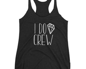 I Do Crew, Bachelorette Shirt, Bachelorette Party Shirt, Bachelorette I Do Crew, Bachelorette, I Do Crew Bachelorette Party Shirt