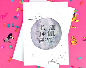 I Love You To The Moon And Back Card - Valentine's Day - Birthday - Love - Mother's Day - Boyfriend Card - Wife - Girlfriend