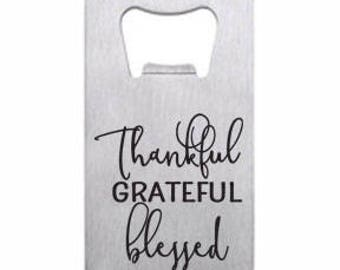 Thankful Grateful Blessed Wallet Card Bottle Opener Engraved Personalized