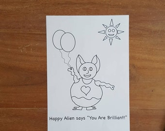 """Happy Alien says """"You are Brilliant!"""" colouring sheet//Positive Messages//Colouring Pages with Positive Messages//Childrens Colouring Sheets"""