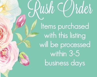 Rush Order Option • 3-5 Business Days • Rush Delivery • Fast Processing Time • Expedited Order