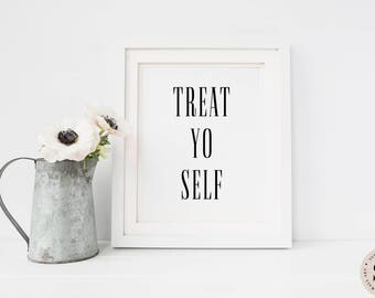 Treat Yo Self Print — Quote Print Minimalistic Print Black And White Print Printable Wall Art Digital Art Print Digital INSTANT DOWNLOAD