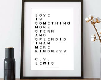 CS LEWIS QUOTE, Cs Lewis, cs lewis print, cs lewis printable, black and white, Love is something more stern and splendid than mere kindness