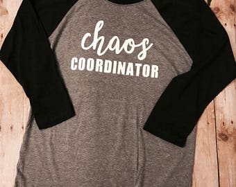 Chaos Coordinator Women's Raglan shirt, chaos, raglan shirt, funny mom shirt