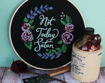 Not Today Satan - Embroidery Hoop Art - Embroidered Motivational Wall Decor - Cross Stitch Roses