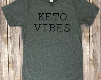 Keto Vibes adult shirt - Keto Life - Keto AF - Ketosis - Funny Keto Shirt - Workout shirt - Keto shirt