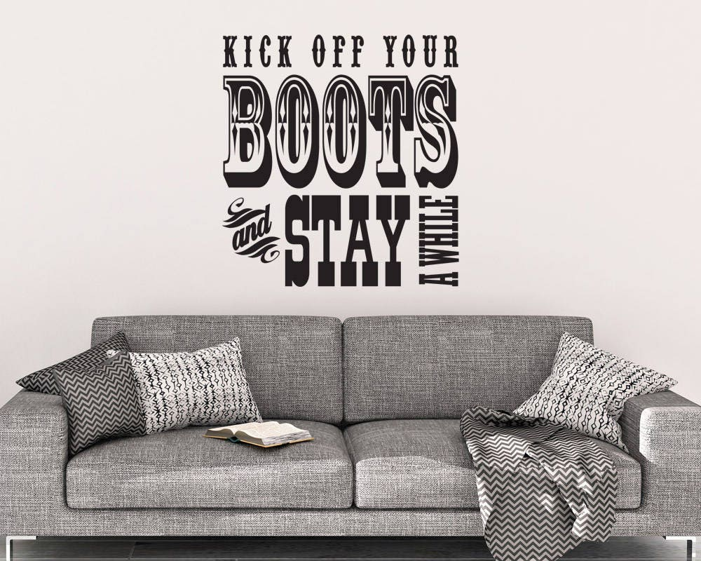 Kick off your boots and stay awhile boots wall decal western kick off your boots and stay awhile boots wall decal western wall decal wall decals quote home decor quote western decor amipublicfo Images