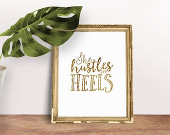 Women Quote She Hustles in Heels | She Believed Print, Strong Women Print, Feminist Quote, Immediate Download, Printable Poster, Gold Foil