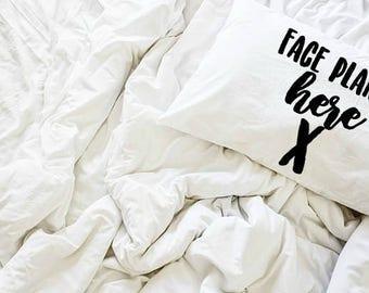 Face Plant Here, Pillowcase, Housewarming Gift, White Linens, White Pillowcase