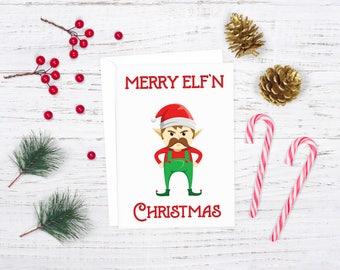 Merry Elfn Christmas Card, Funny Holiday Card, Adult Christmas Card, Download Christmas Card, Digital Holiday Card, Pun Christmas Card