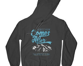 Hoodie with quotes mountains hoodie adventure hoodie motivation hoodie mountaineer hoodie journey hoodie     AP8