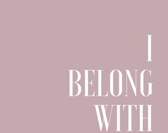 I Belong Digital Print 11X14