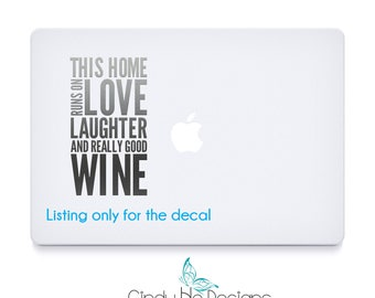 This Home Runs on Love Laughter and Really Good Wine - 4 x 7 Inches - Macbook, iPad Apple Macbook Air, Tablet Decal, Car Decal