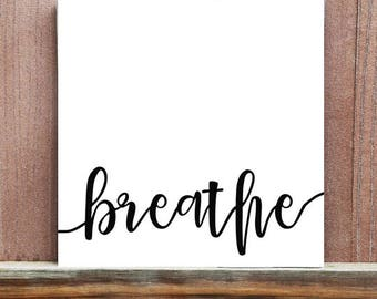 Breathe Hand Painted Canvas, Yoga Sign, Inspirational Quote, Home Decor, Yoga Decor, Motivational Sign, Handmade Sign, Christmas Gift