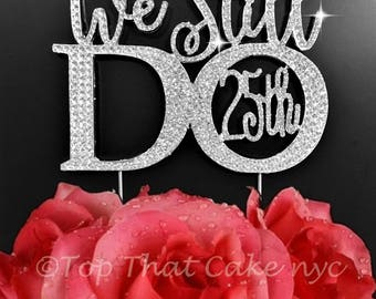 "We still do ""25th"" and ""20th"" Anniversary gorgeous silver crystal rhinestone cake topper anniversary wedding and vow renewal centerpiece"